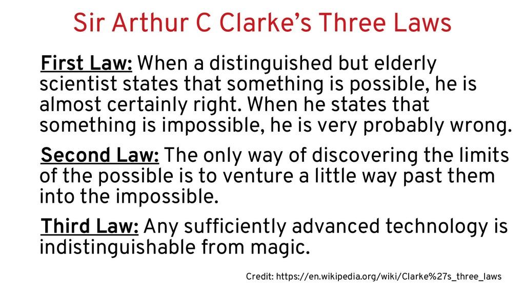 Sir Arthur C Clarke's Three Laws First Law: Whe...