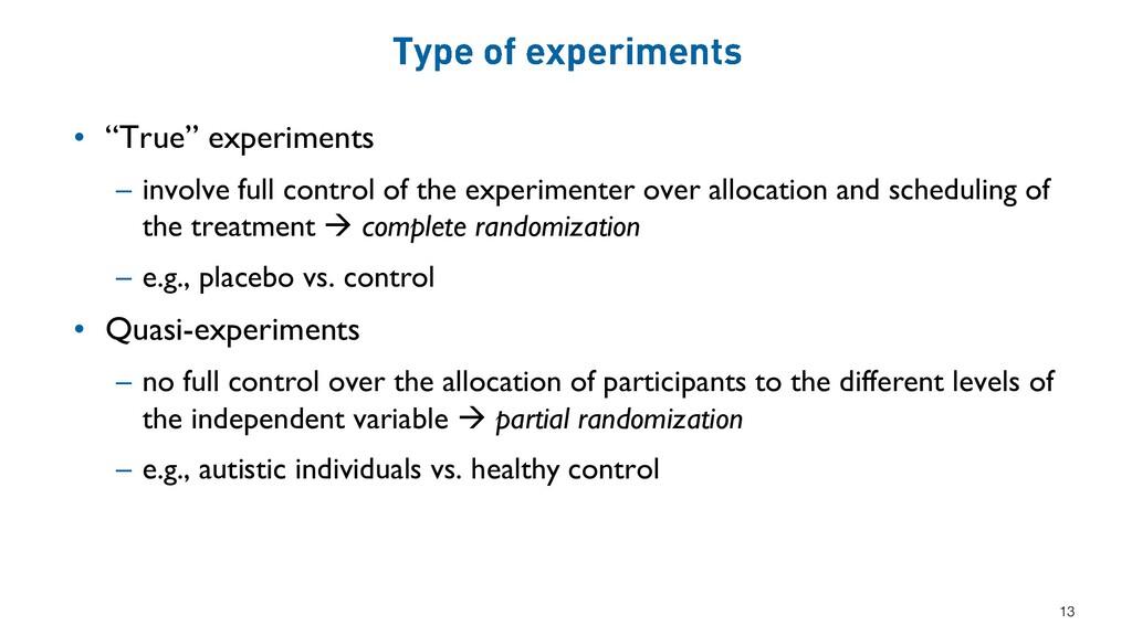 """• """"True"""" experiments – involve full control of ..."""