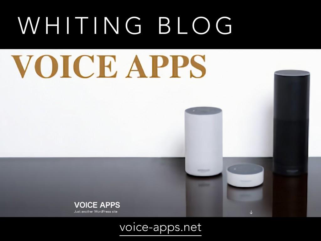 W H I T I N G B L O G voice-apps.net