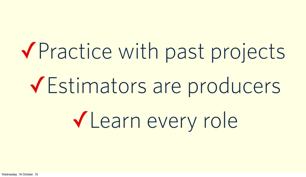 ✓Practice with past projects ✓Estimators are pr...