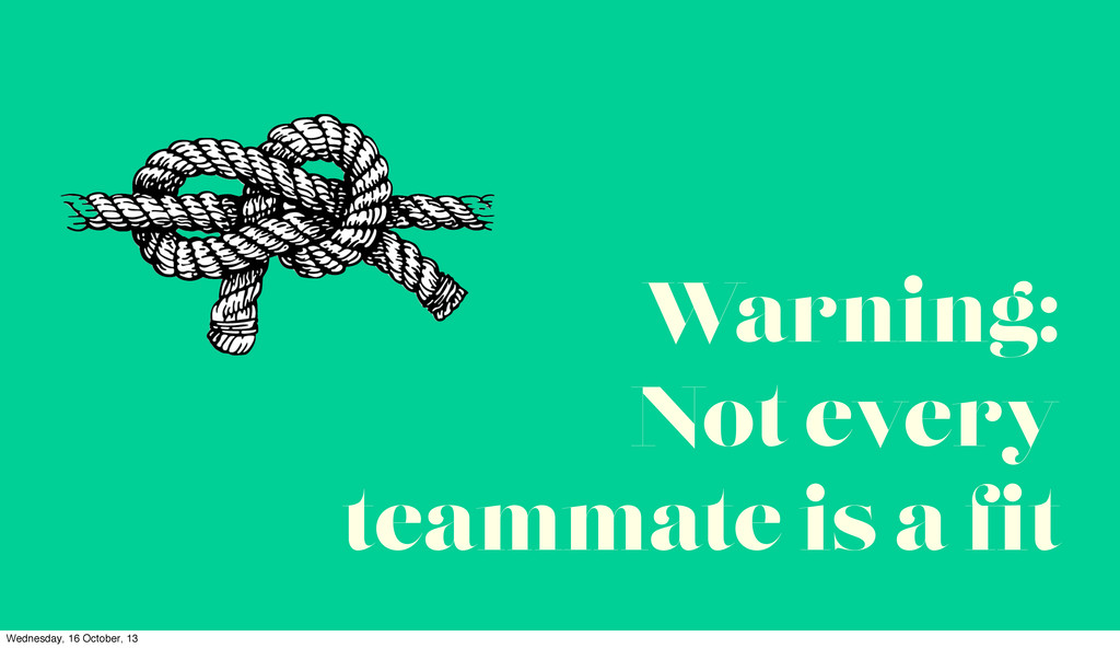 Warning: Not every teammate is a fit Wednesday, ...