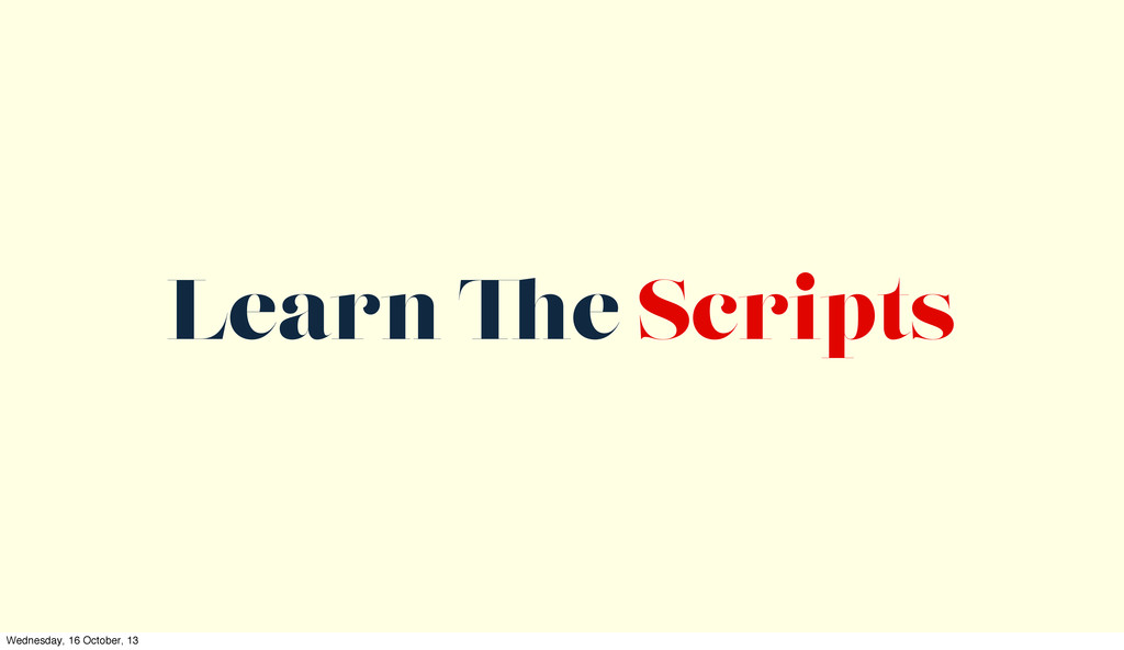 Learn e Scripts Wednesday, 16 October, 13
