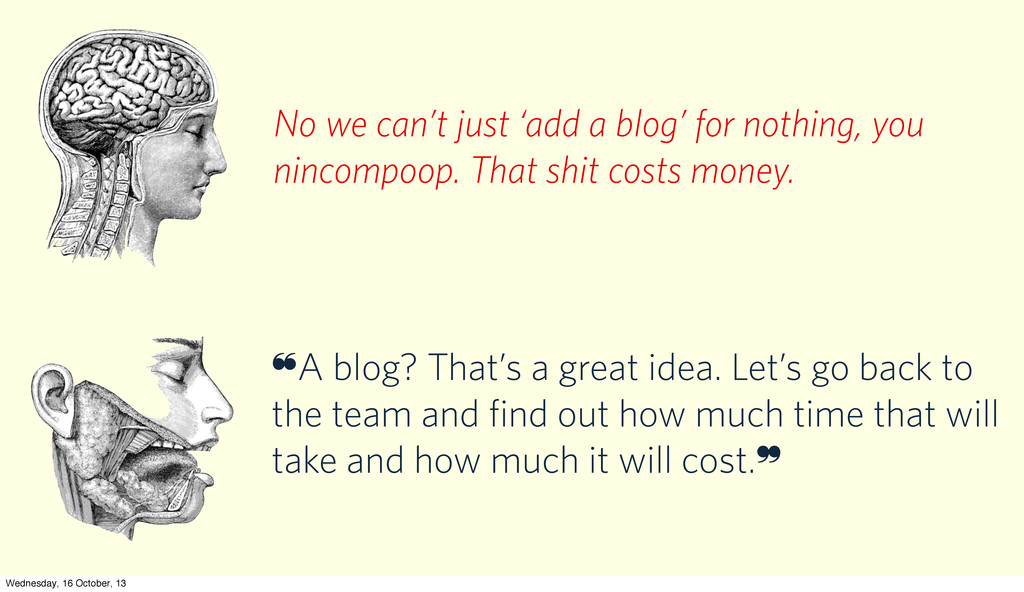 No we can't just 'add a blog' for nothing, you ...