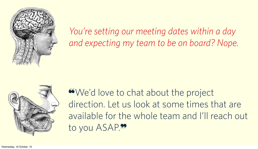 You're setting our meeting dates within a day a...