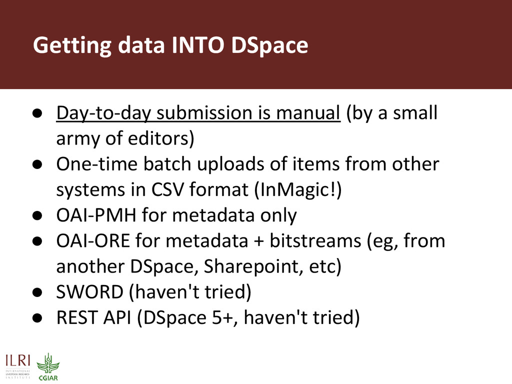 Getting data INTO DSpace ● Day-to-day submissio...