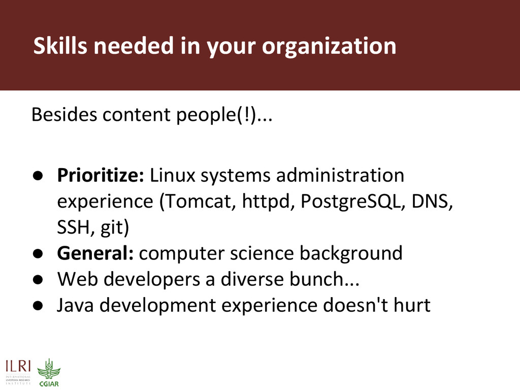 Skills needed in your organization Besides cont...