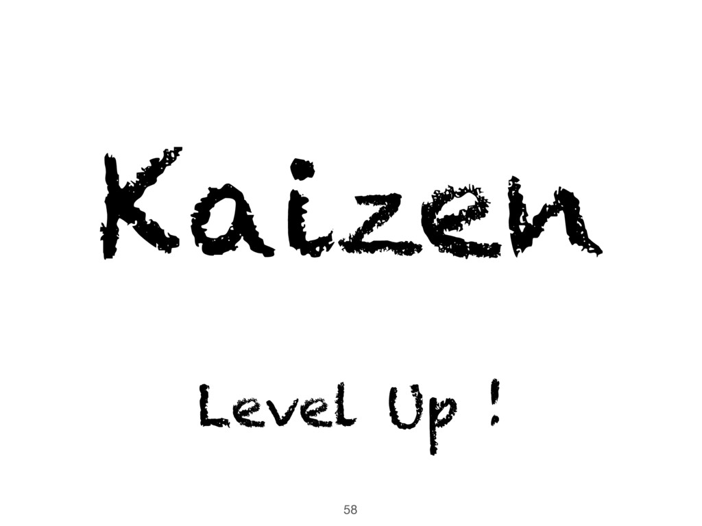 58 Kaizen Level Up !