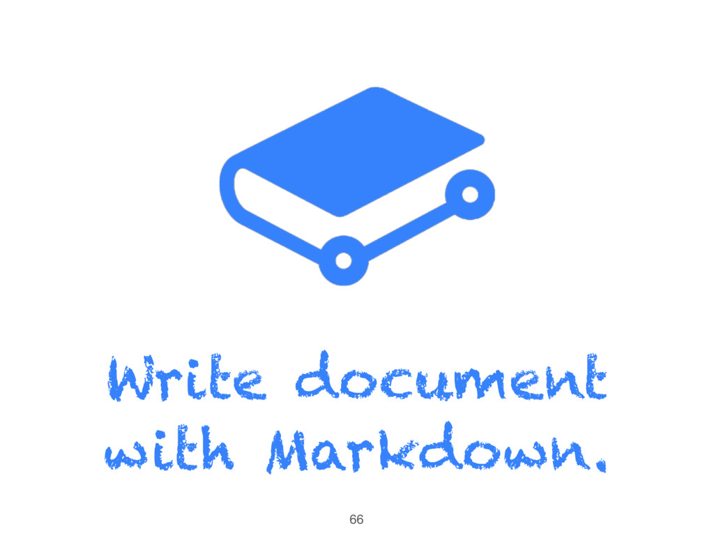 66 Write document with Markdown.