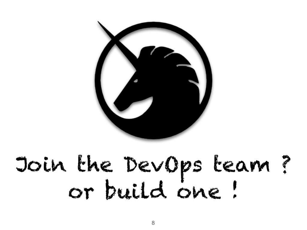 8 Join the DevOps team ? or build one !
