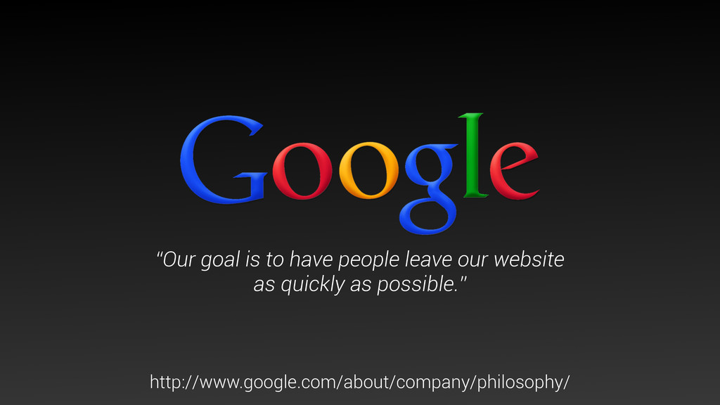 """Our goal is to have people leave our website a..."