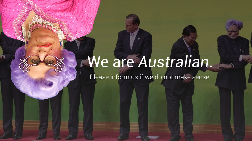 We are Australian. Please inform us if we do no...