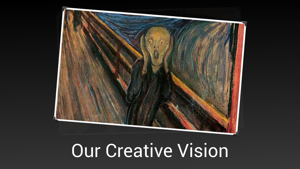 Our Creative Vision