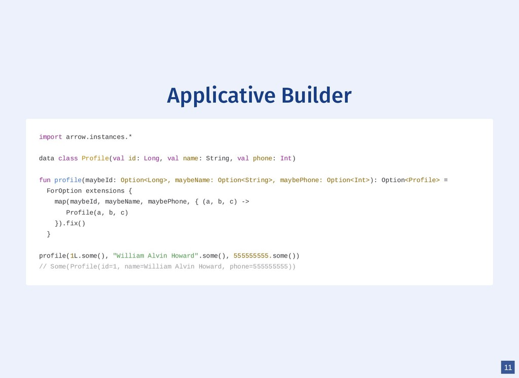 Applicative Builder import arrow.instances.* da...