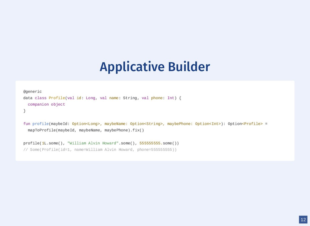 Applicative Builder @generic data class Profile...
