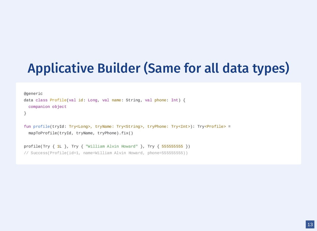 Applicative Builder (Same for all data types) @...