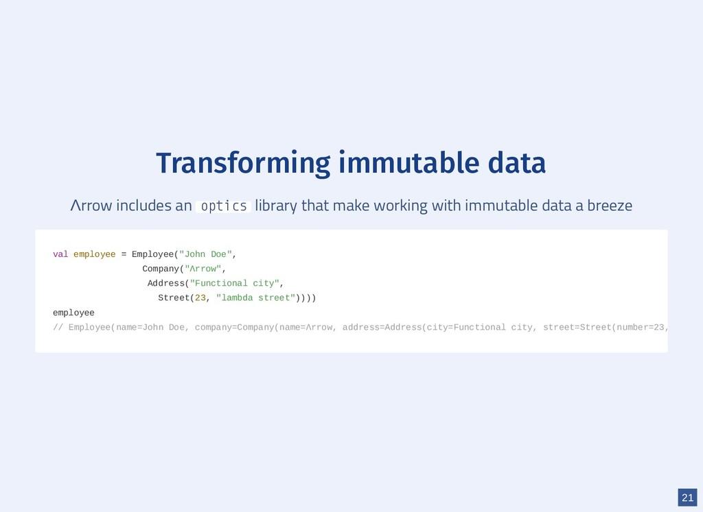 Transforming immutable data Λrrow includes an o...