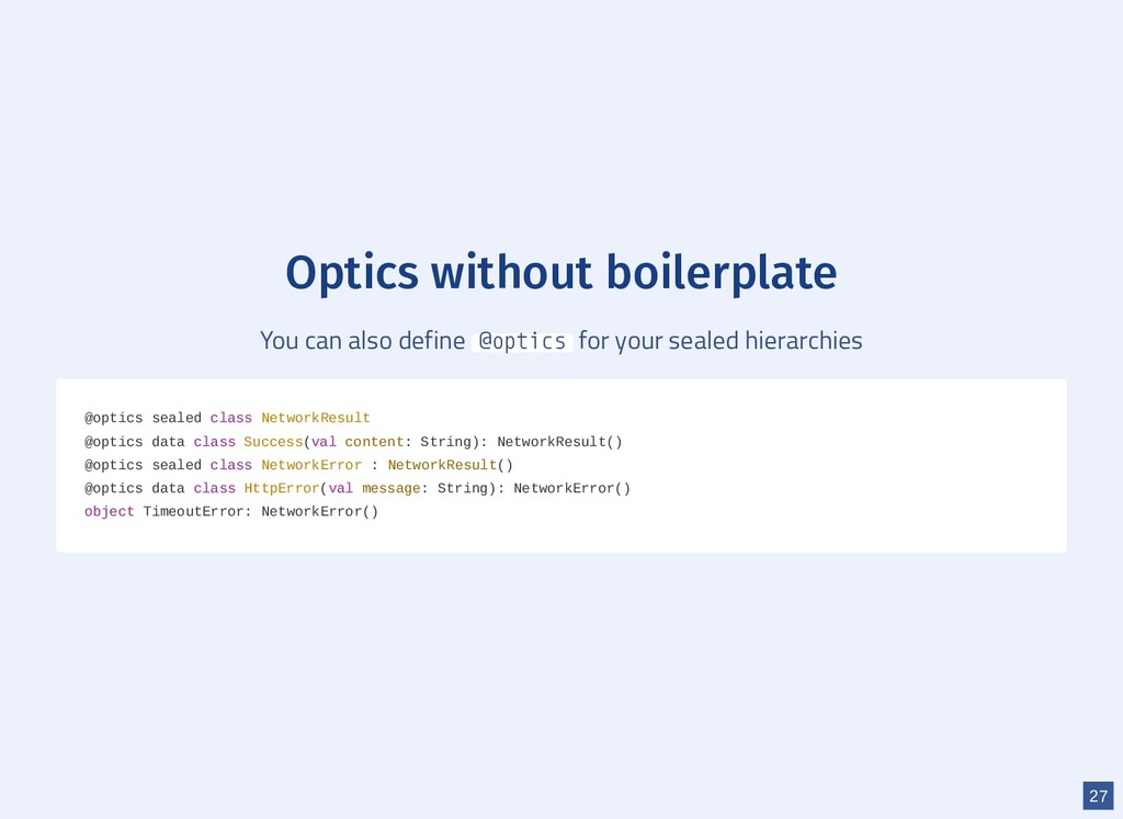 Optics without boilerplate You can also define ...