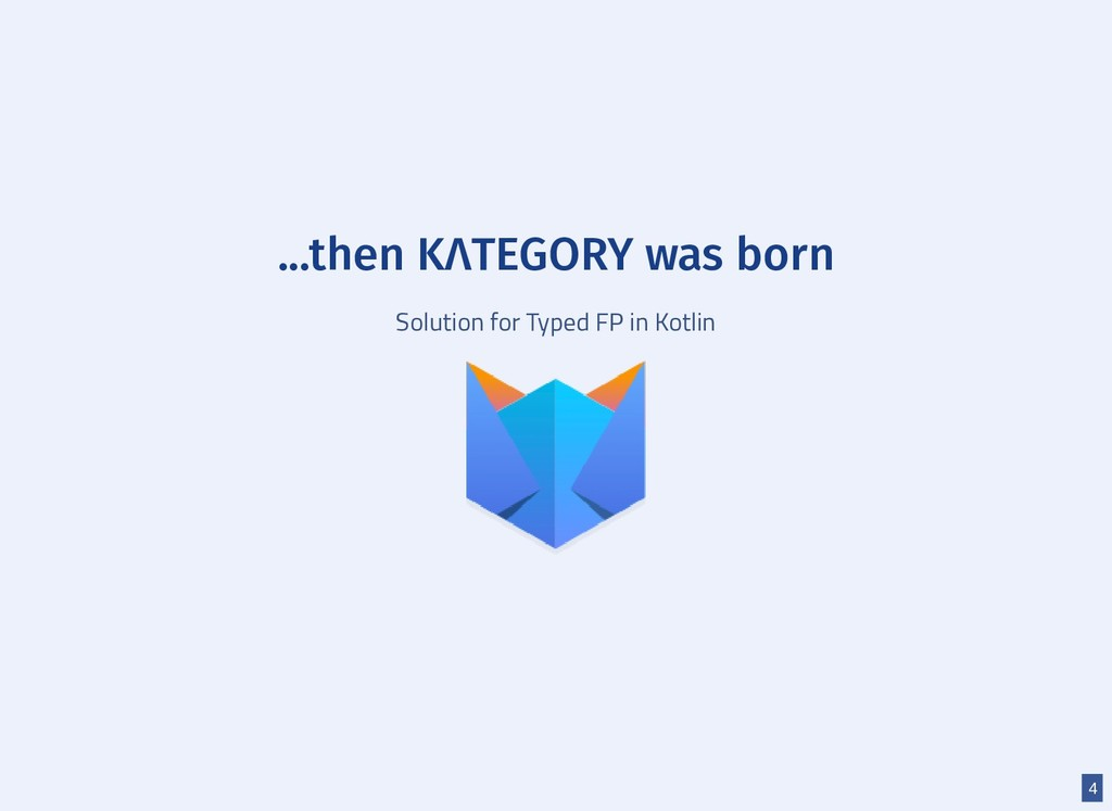 ...then KΛTEGORY was born Solution for Typed FP...