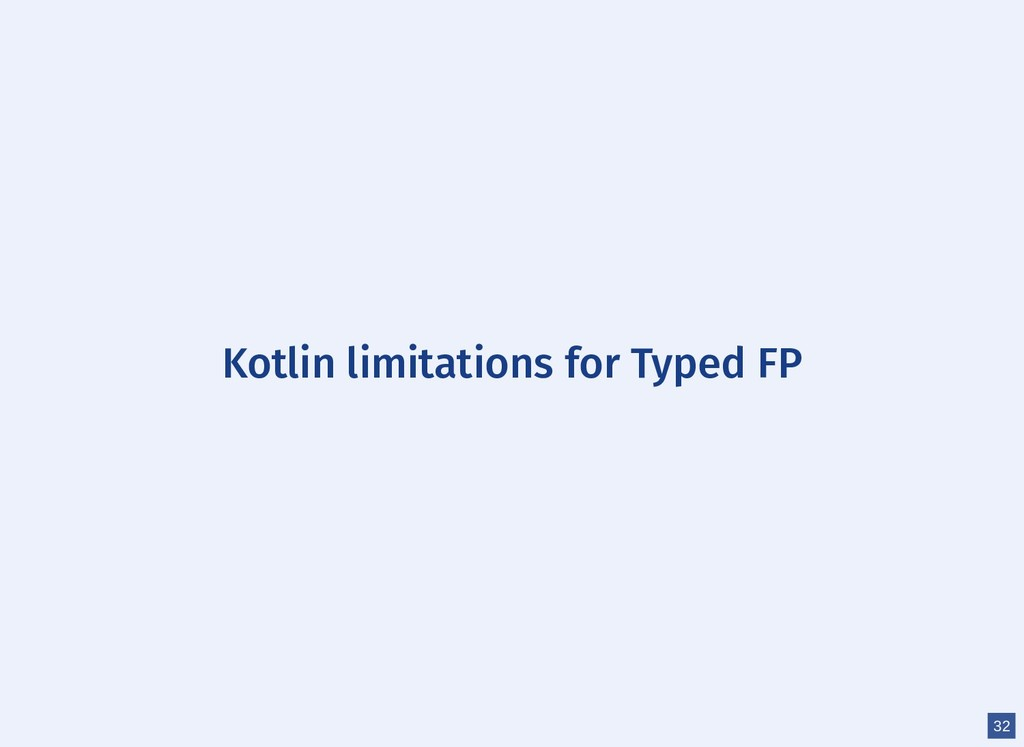 Kotlin limitations for Typed FP 32