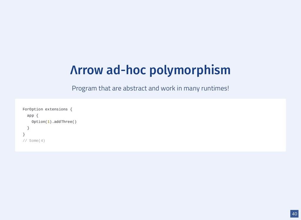 Λrrow ad-hoc polymorphism Program that are abst...
