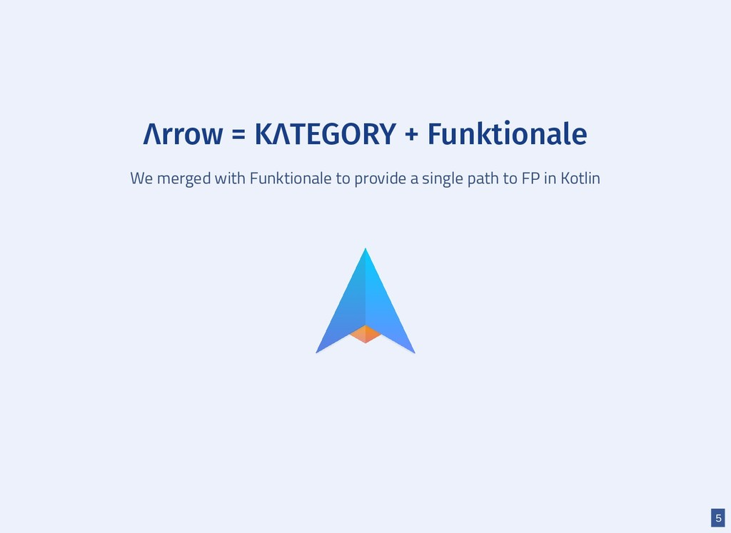Λrrow = KΛTEGORY + Funktionale We merged with F...