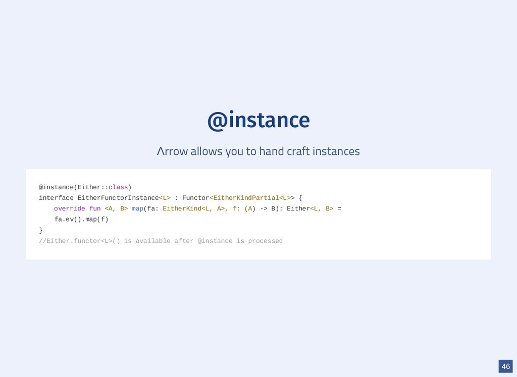 @instance Λrrow allows you to hand craft instan...