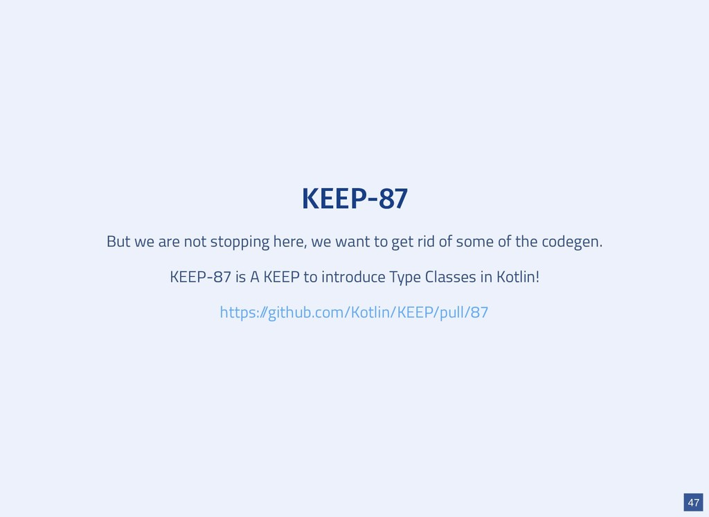KEEP-87 But we are not stopping here, we want t...