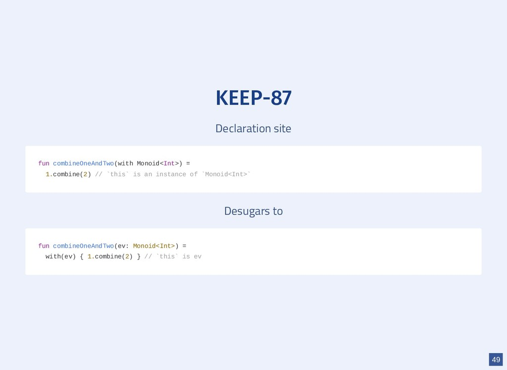 KEEP-87 Declaration site Desugars to fun combin...