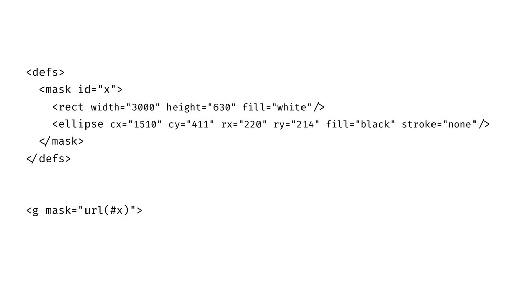 "<defs> <mask id=""x""> <rect width=""3000"" height=..."