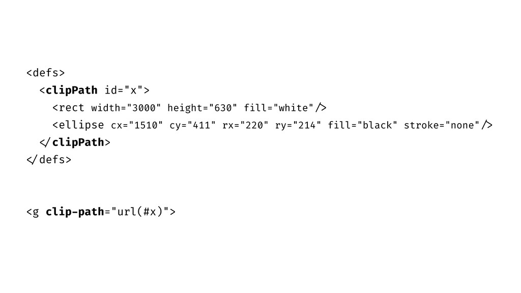 "<defs> <clipPath id=""x""> <rect width=""3000"" hei..."