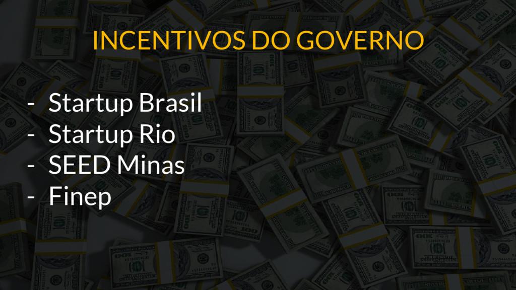 INCENTIVOS DO GOVERNO - Startup Brasil - Startu...