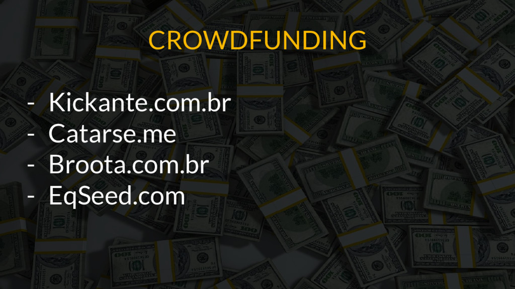 CROWDFUNDING - Kickante.com.br - Catarse.me - B...