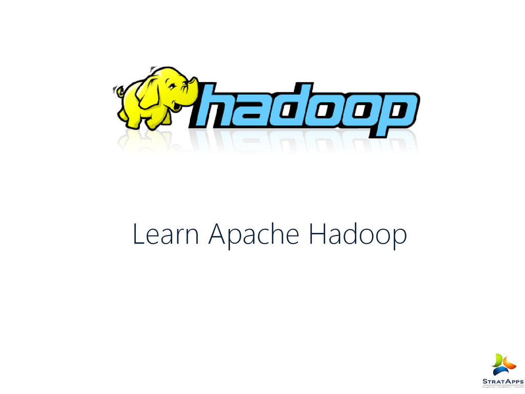 Learn Apache Hadoop