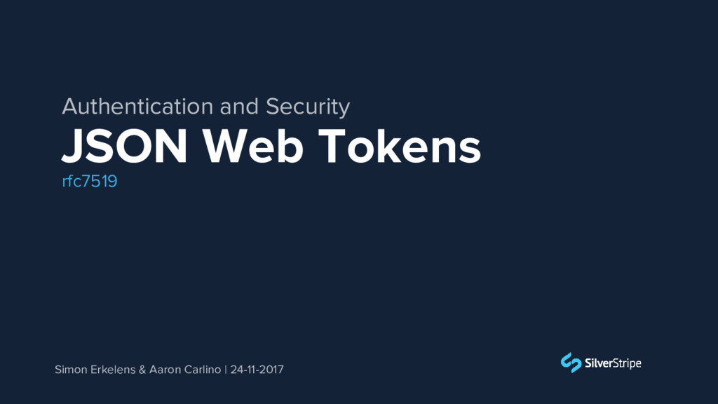 JSON Web Tokens Simon Erkelens & Aaron Carlino ...