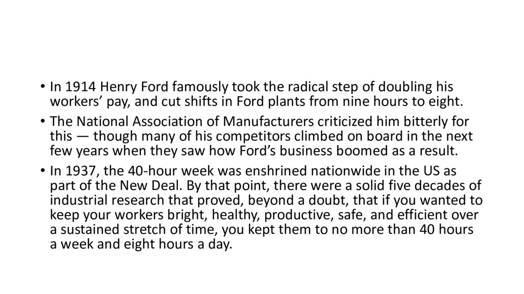 • In 1914 Henry Ford famously took the radical ...