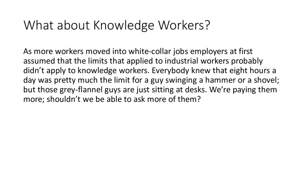 What about Knowledge Workers? As more workers m...