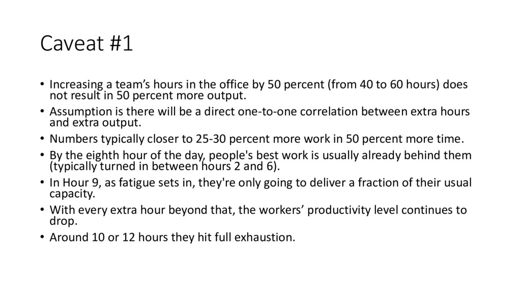 Caveat #1 • Increasing a team's hours in the of...