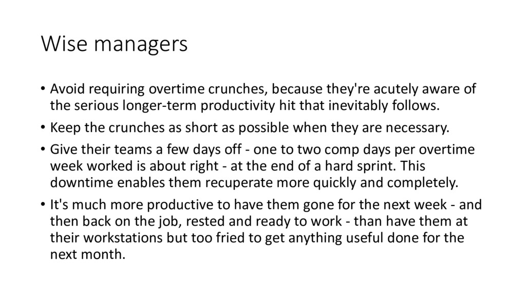 Wise managers • Avoid requiring overtime crunch...