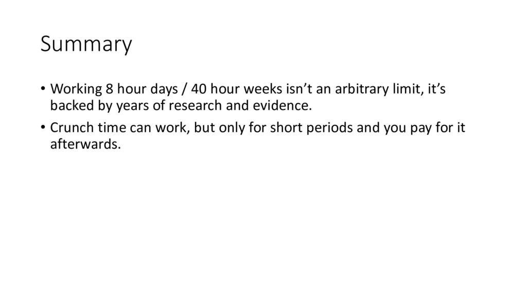 Summary • Working 8 hour days / 40 hour weeks i...