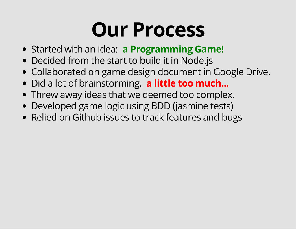 Our Process Started with an idea: a Programming...