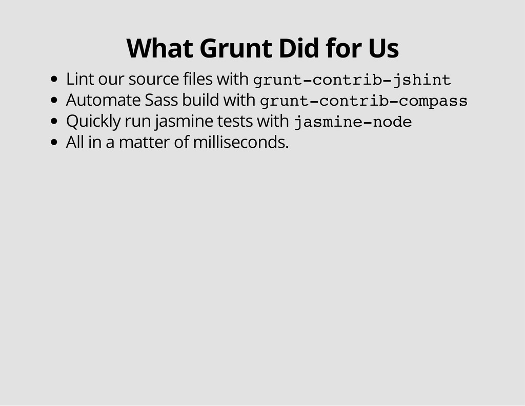 What Grunt Did for Us Lint our source files wit...