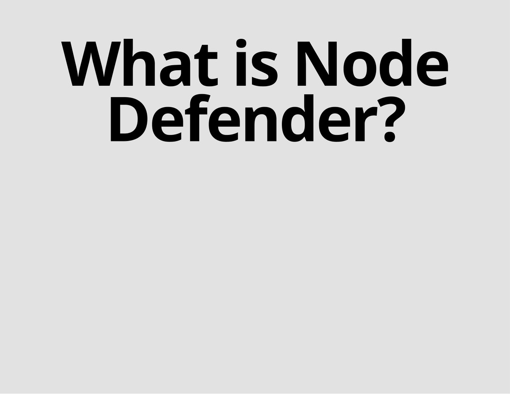 What is Node Defender?