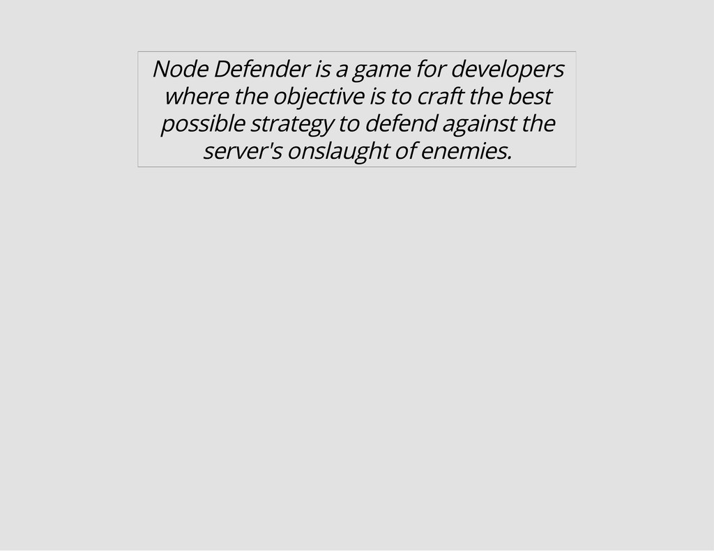 Node Defender is a game for developers where th...