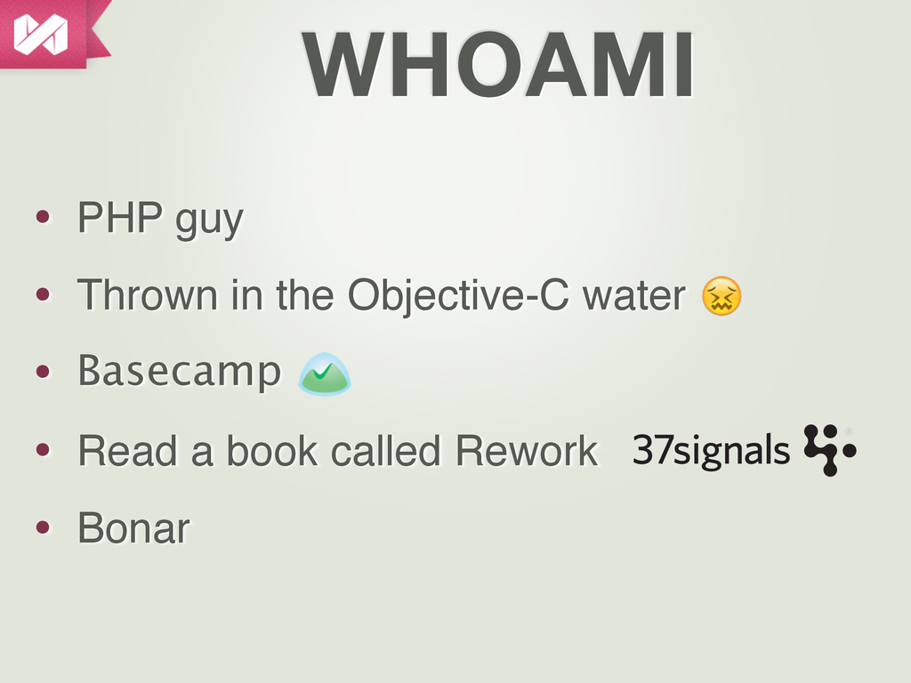 • PHP guy • Thrown in the Objective-C water • B...