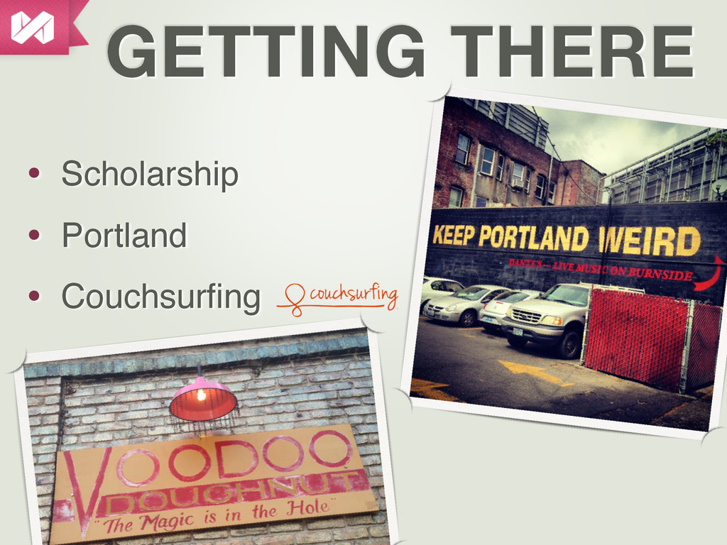 GETTING THERE • Scholarship • Portland • Couchs...