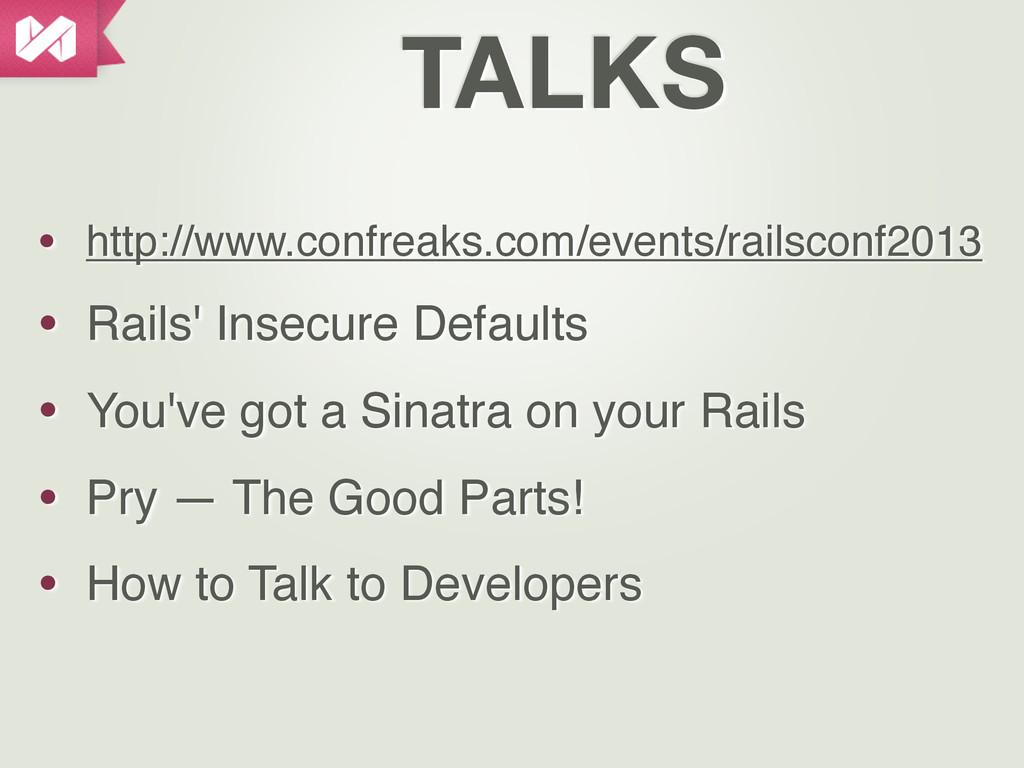TALKS • http://www.confreaks.com/events/railsco...