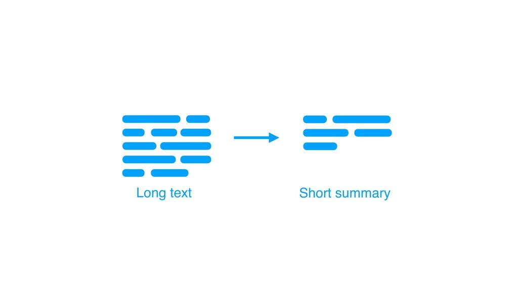 Long text Short summary