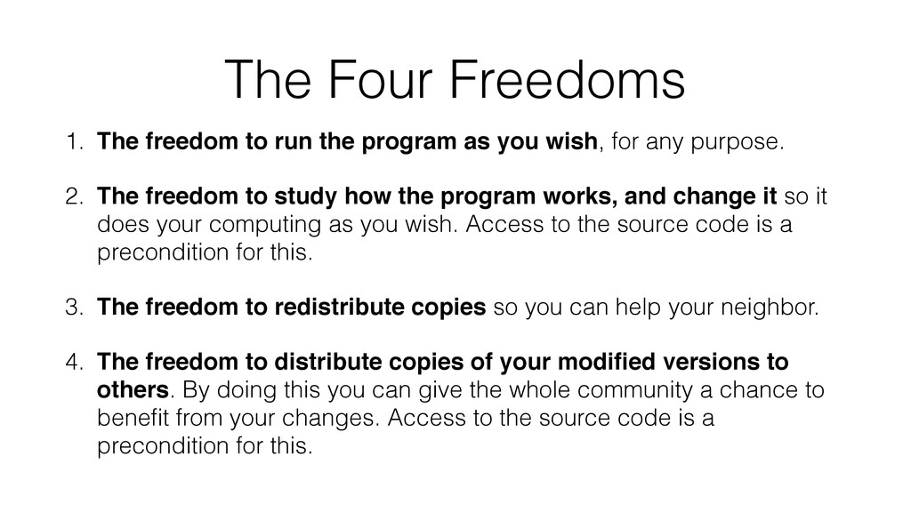 The Four Freedoms 1. The freedom to run the pro...