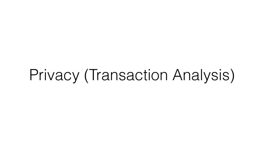 Privacy (Transaction Analysis)