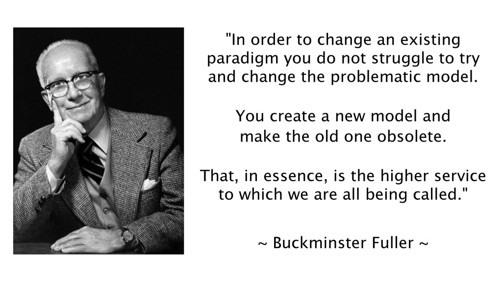 """In order to change an existing paradigm you do..."